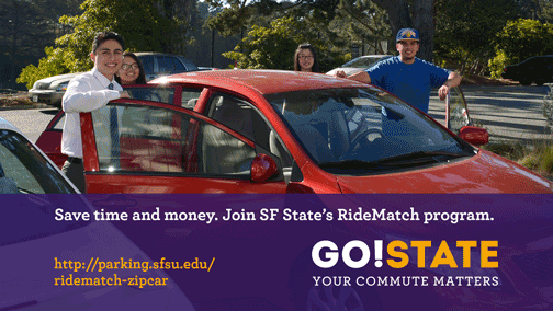 Save time and money. Join SF State's RideMatch program.